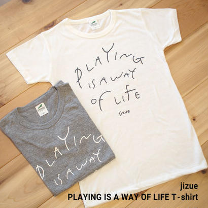 jizue  - PLAYING IS A WAY OF LIFE T-SHIRT