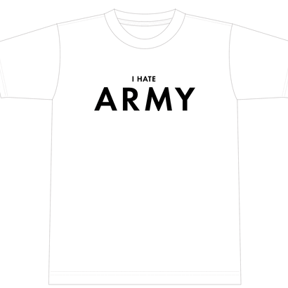 """I HATE ARMY_9"" [281_AntiNuke series]3Colors"