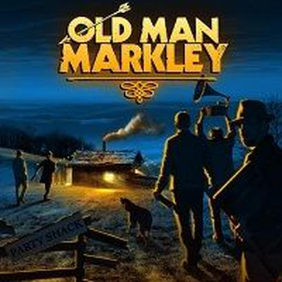 "Old Man Markley - ""Party Shack"""