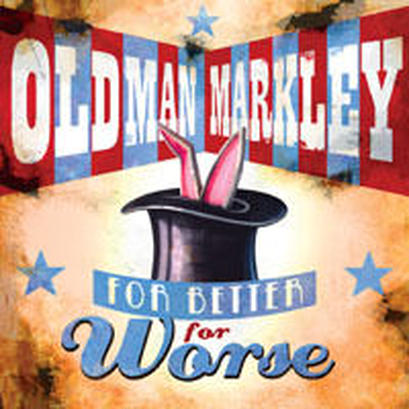 "Old Man Markley - ""For Better for Worse"""