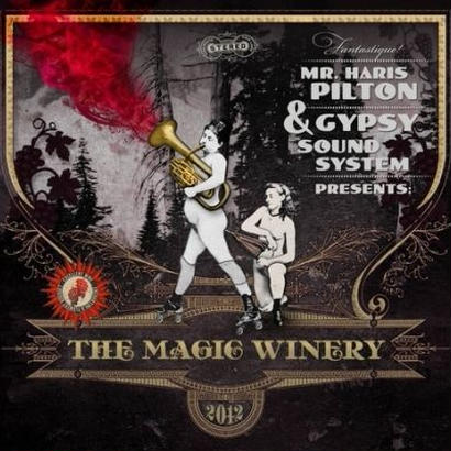 "Mr.Haris Pilton & Gypsy Soundsystem - ""Magic Winery"""