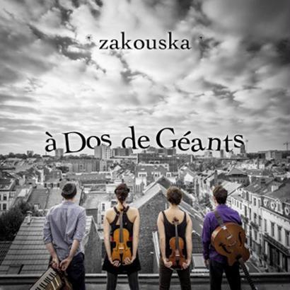 """Zakouska - """"A Dos De Geants"""""""