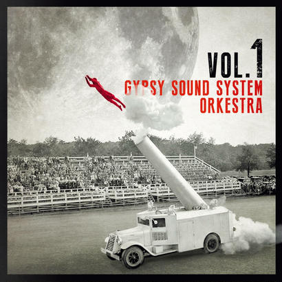 "Gypsy Sound System Orkestra - ""Vol.1"""