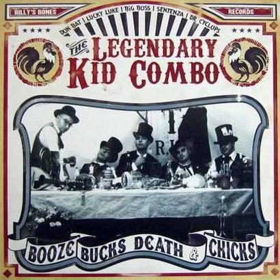 "The Legendary Kid Combo - ""Booze, Bucks, Death & Chicks"""