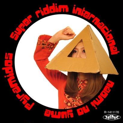"Pyramidos - ""Super Riddim Internacional"" / ""ナオミの夢"""