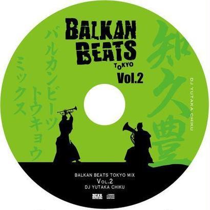 "YUTAKA CHIKU - ""BALKANBEATS TOKYO MIX Vol.2"""