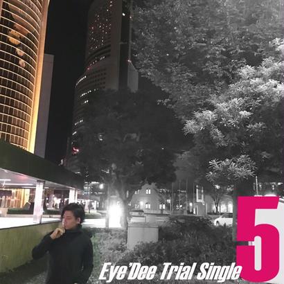 Eye'Dee /Trial Single 5-初回限定盤-