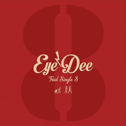 Eye'Dee Trial Single 8/9【オンライン限定】