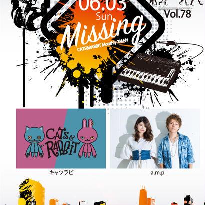 Missing vol.78 -キャツラビ Monthly 2MAN-