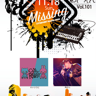 Missing vol.101 -キャツラビ Monthly 2MAN- 千葉11月
