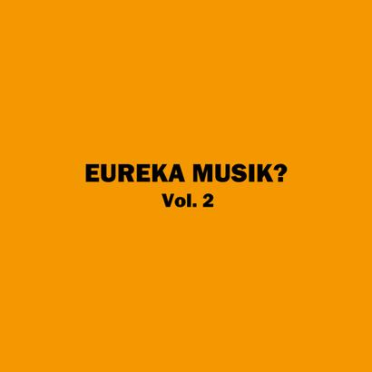 EUREKA MUSIC? Vol.2