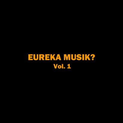 EUREKA MUSIK? Vol.1