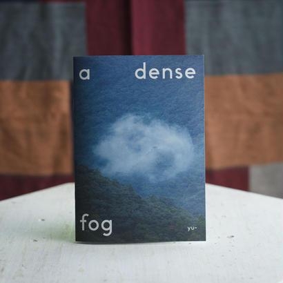 ZINE 「a dense fog」yu-