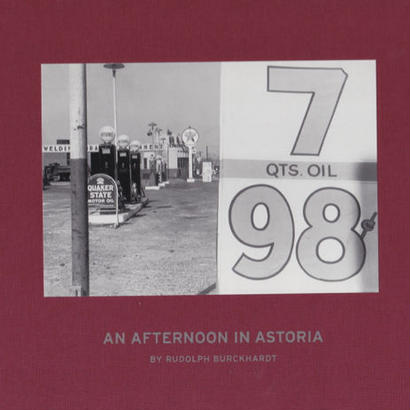 AN AFTERNOON IN ASTORIA / RUDOLPH BURCKHARDT