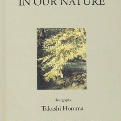IN OUR NATURE / Takashi Homma