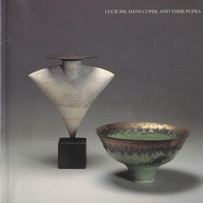 LUCIE RIE , HANS COPER , AND THEIR PUPILS
