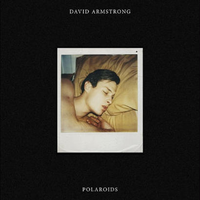 POLAROIDS / DAVID ARMSTRONG