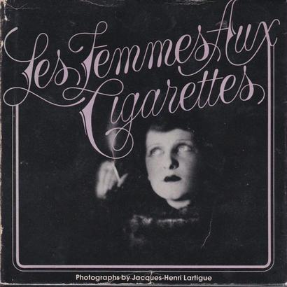 LES FEMMES AUX CIGARETTES / J.H Lartigue