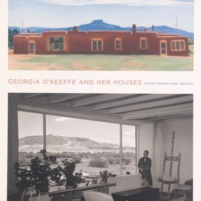 GEORGIA O' KEEFFE AND HER HOUSES