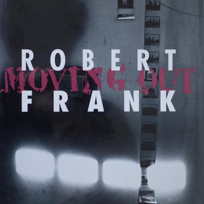 MOVING OUT / ROBERT FRANK