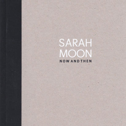 NOW AND THEN / SARAH MOON