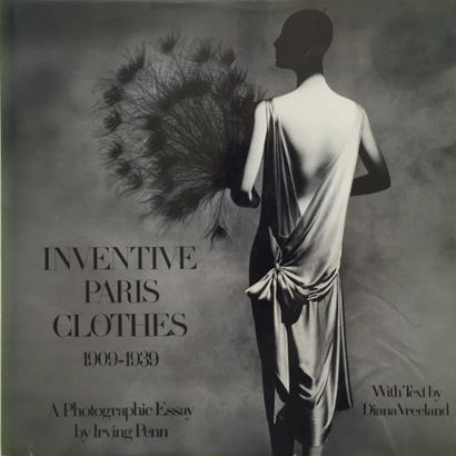 INVENTIVE PARIS CLOTHES 1909-1939 / Irving Penn