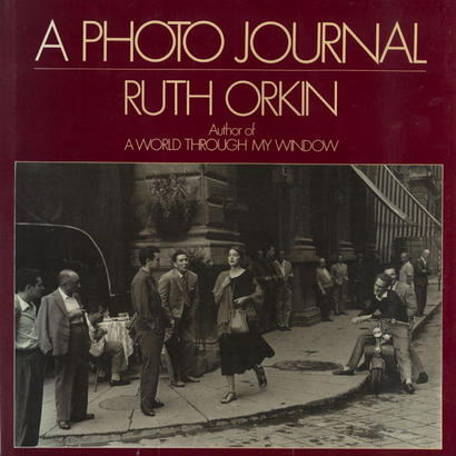 A Photo Journal /Ruth Orkin