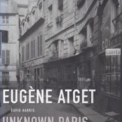 UNKNOWN PARIS / EUGENE ATGET