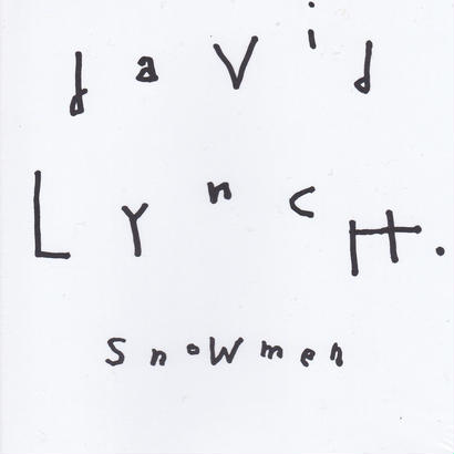 snowmen / david lynch