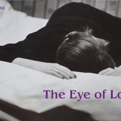 The Eye of Love / Rene Groebli [SIGNED]