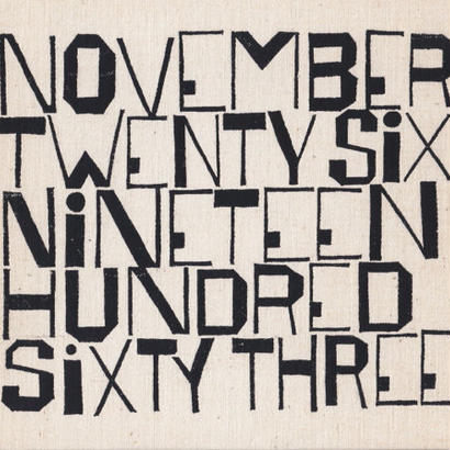 NOVEMBER TWENTY SIX NINETEEN HUNDRED SIXTY THREE (Limited)/Ben Shahn