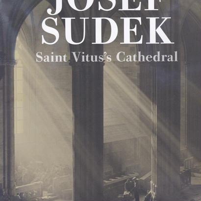 Saint Vitus's Cathedral / JOSEF SUDEK
