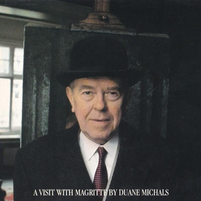 A VISIT WITH MAGRITTE /  DUANE MICHALS