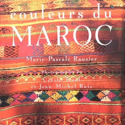 Couleurs du MAROC / Marie-Pascale Rauzier