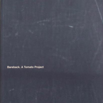 Bareback . A Tomato Project