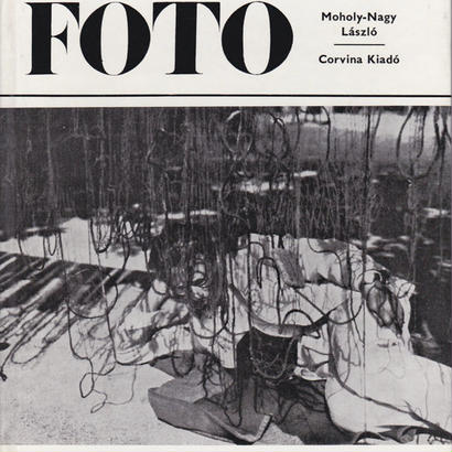 FOTO / Moholy-Nagy Laszlo
