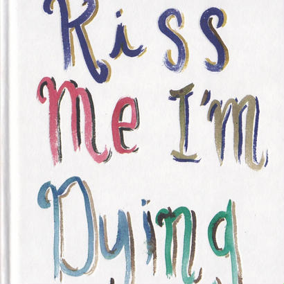 KISS ME I'M DYING / BRAD PHILLIPS