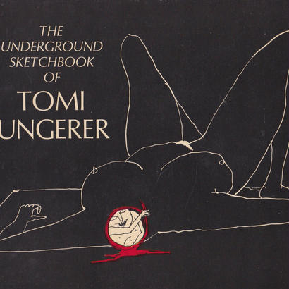 THE UNDERGROUND SKETCHBOOK OF TOMI UNGERER