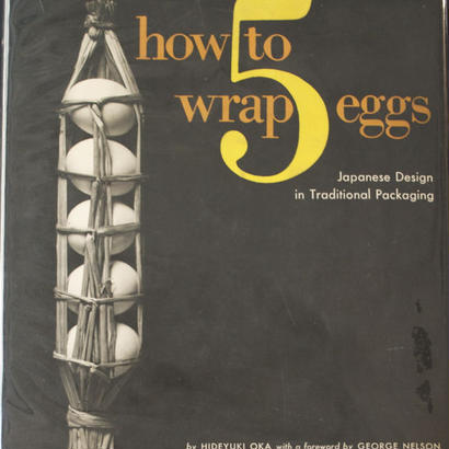 How to warp 5 eggs / Hideyuki Oka, George Nelson