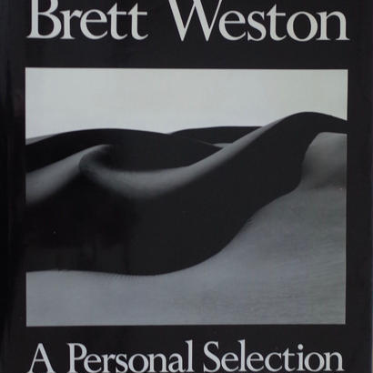 A  Personal Selection / Brett Weston