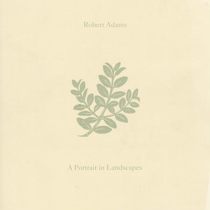 A Portrait in Landscapes / Robert Adams [SIGNED]