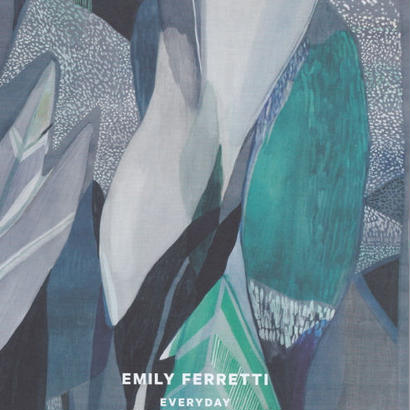 EVERY DAY / EMILY FERRETTI