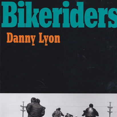 The Bikeriders / Danny Lyon