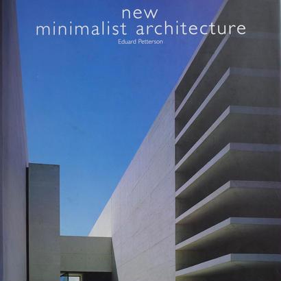 new minimalist architecture / Eduard Petterson