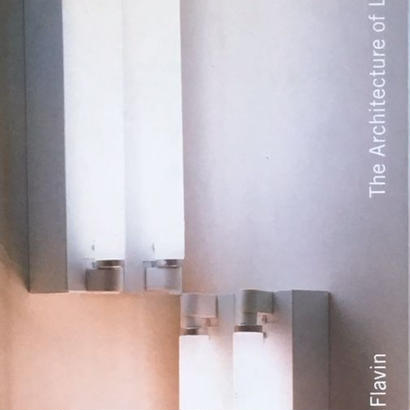 The Architecture of Light / Dan Flavin