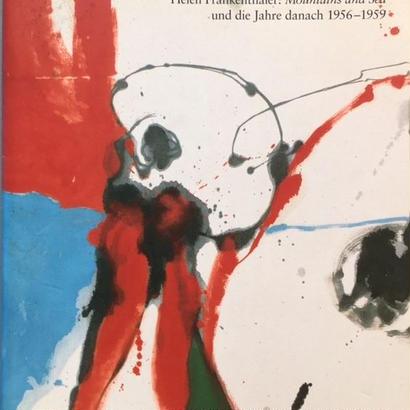 Mountains and Sea und die Jahre danach 1956-1959  /Helen Frankenthaler.