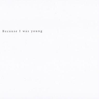 Because I was young / yuichi tanizawa
