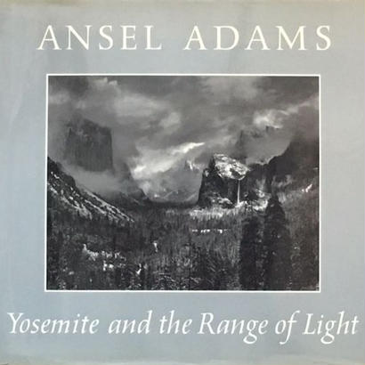 Yosemite and the Range of Light / ANSEL ADAMS