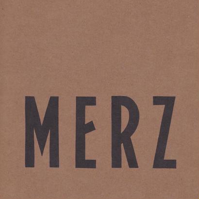 ALLER ANFANG IST MERZ / KURT SCHWITTERS