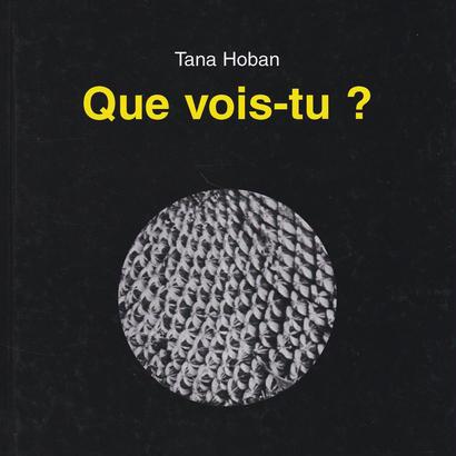 Que vois-tu ? / Tana Hoban